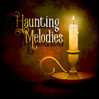 Haunting Melodies