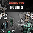 Futuristic Cities: Robot Expansion