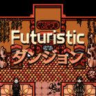 Futuristic ダンジョン