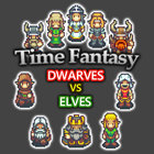 TIME FANTASY: DWARVES VS ELVES