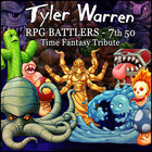 Tyler Warren RPG BATTLERS - 7th 50 Time Fantasy Tribute