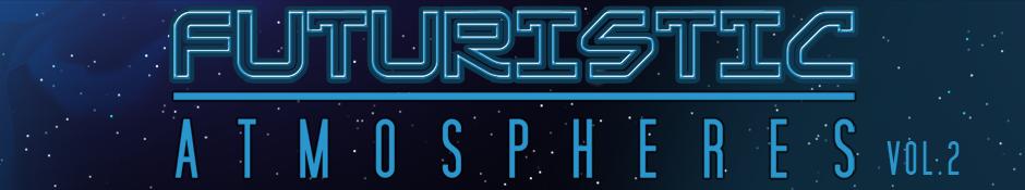 Futuristic Atmospheres: Vol. 2