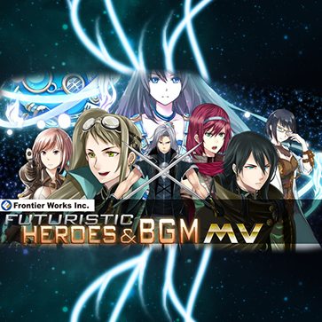Frontier Works: Futuristic Heroes and BGM MV