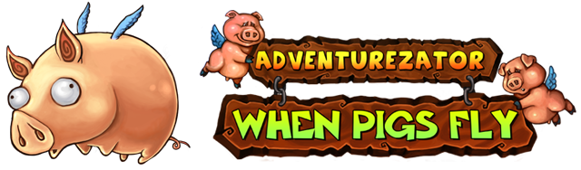 Adventurezator When Pigs Fly In Text