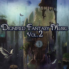 Dignified Fantasy Music Vol. 2