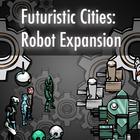 Futuristic Cities: Robot Expansion