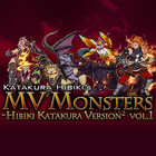 Hibiki Katakura MV Monsters Vol.1