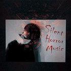 Silent Horror Music